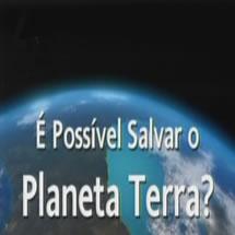 e_possivel_salvar_o_planeta_terra